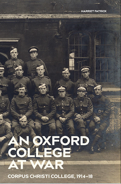 The cover of the book 'An Oxford college at war: Corpus Christi College, 1914-18'