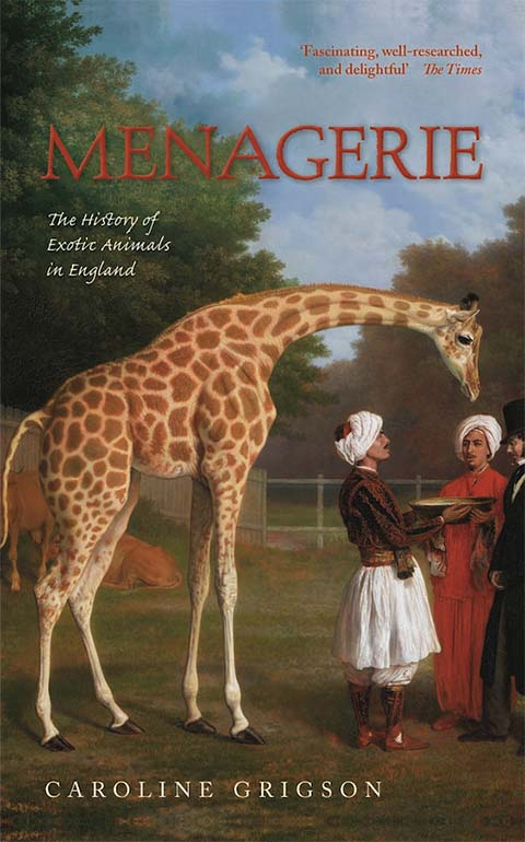 The cover of 'Menagerie, The history of exotic animals in England'