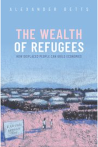 'The Wealth of Refugees' by Alexander Betts