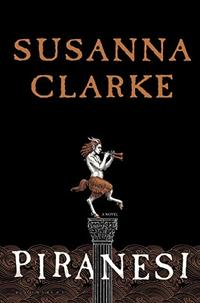 Piranesi by Susanna Clarke front cover