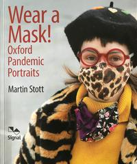 'Wear a Mask! Oxford Pandemic Portraits' by Martin Stott